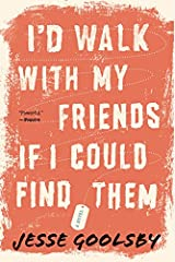I'd Walk with My Friends If I Could Find Them Paperback