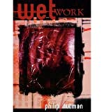 img - for [ Wet Work - The Definitive Edition [ WET WORK - THE DEFINITIVE EDITION ] By Nutman, Philip ( Author )Aug-01-2005 Hardcover book / textbook / text book