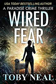 Wired Fear: Vigilante Justice Thriller Series (Paradise Crime Thrillers Book 8) (English Edition)