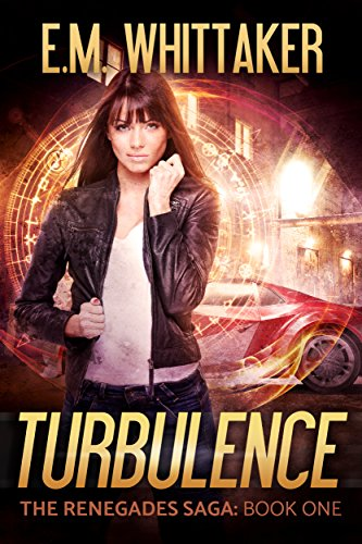 Turbulence: Book One in The Renegades Saga by [Whittaker, E.M.]