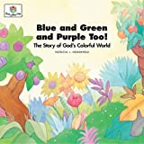 Blue and Green and Purple Too!, Patricia L. Nederveld, 1562122703
