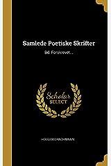 Samlede Poetiske Skrifter: Bd. Forskrevet... (Danish Edition) Hardcover