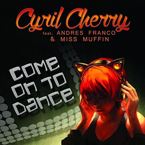 (Come on to Dance (feat. Andres Franco, Miss Muffin))