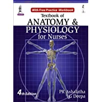 Textbook Of Anatomy & Physiology For Nurses With Free Practice Workbook