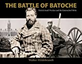 img - for The Battle of Batoche: British Small Warfare and the Entrenched M tis book / textbook / text book