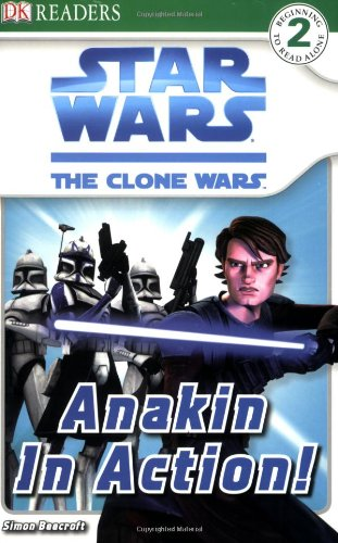Anakin in Action! (Star Wars: The Clone -