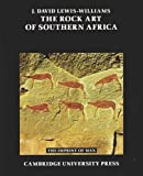 The Rock Art of Southern Africa, J. Lewis-Williams, 0521244609