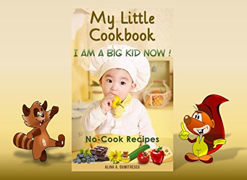 My Little Cookbook - I am a big kid now !: No-Cook Easy Recipes for Kids (Activity books for children) (Volume 1)