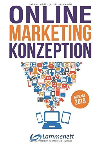Online Marketing Konzeption   2019  Der Weg Zum Optimalen Online Marketing Konzept. Trends Und Entwicklungen. Teildisziplinen Wie Affiliate Marketing ... Media Online Werbung SEA SEO U. V. A. M.