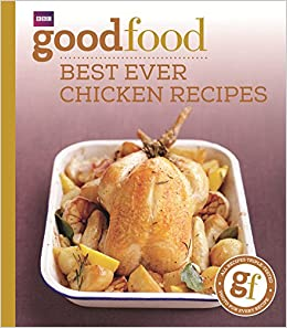 Good food best ever chicken recipes triple tested recipes good food best ever chicken recipes triple tested recipes 101best ever chicken recipes goodfood 101 amazon jeni wright 9781846074349 books forumfinder Images