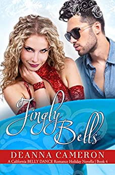 Jingly Bells: Holiday Novella (California Belly Dance Romance Series Book 4) by [Cameron, DeAnna]