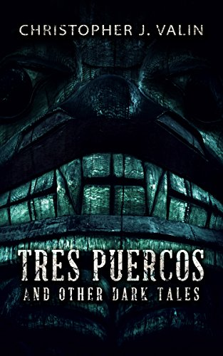 Tres Puercos: And Other Dark Tales
