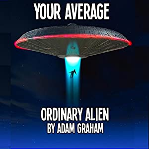 Your Average Ordinary Alien Audiobook