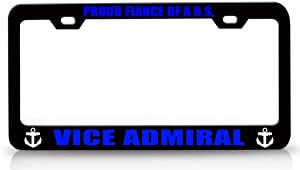 Custom Brother - Proud Fiance of A U S VICE Admiral Navy Steel Metal License Plate Frame Bl