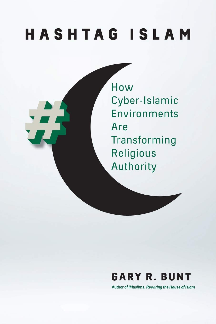 Hashtag Islam How Cyber Islamic Environments Are Transforming