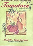 The Good Cook's Book of Tomatoes, Michele A. Jordan, 0201627116