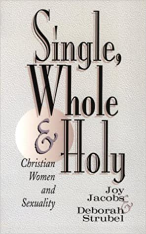 Book Single, Whole and Holy: Christian Women and Sexuality by Deborah Strubel (1996-06-03)