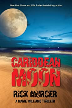 Caribbean Moon (Manny Williams Series Book 1) by [Murcer, Rick]