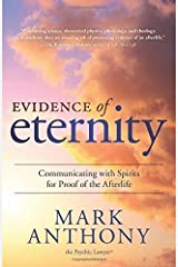 Evidence of Eternity: Communicating with Spirits for Proof of the Afterlife by Mark Anthony (2015-03-08) Paperback Bunko