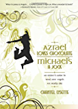 Azrael Loves Chocolate, Michael's A Jock: An Insider's Guide to What Your Angels Are Really Like