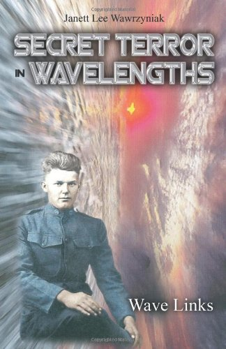 Book: Secret Terror in Wavelengths - Wave Links by Janett Lee Wawrzyniak