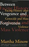 Between Vengeance and Forgiveness, Martha Minow, 0807045071
