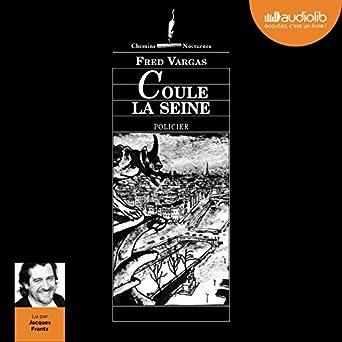 Amazon Com Coule La Seine Audible Audio Edition Fred