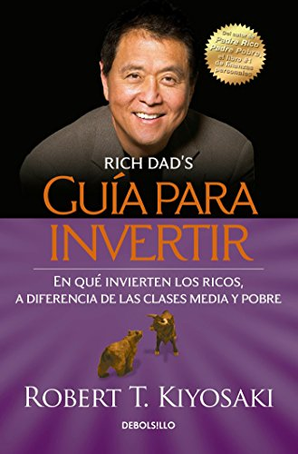 Guía para invertir / Rich Dad's Guide to Investing: What the Rich Invest in That  the Poor and the Middle Class Do Not! (Spanish Edition)