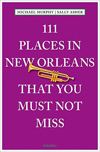 111 Places in New Orleans That You Must Not - Stores New In Orleans