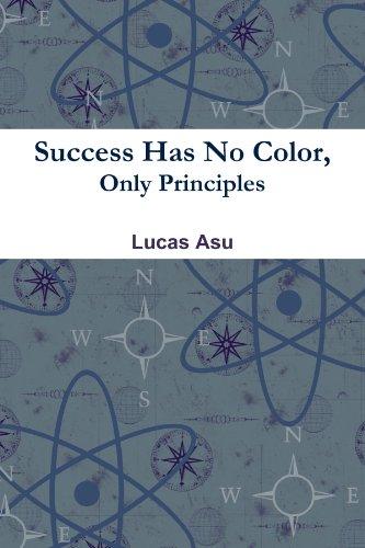 success-has-no-color-only-principles