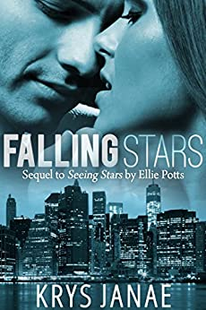 Falling Stars: (Sequel to Seeing Stars by Ellie Potts) (A Starstruck Novel Book 2) by [Janae, Krys]