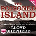 The Poisoned Island Audiobook by Lloyd Shepherd Narrated by Steven Crossley