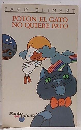 POTON EL GATO NO QUIERE PATO: PACO CLIMENT: 9788426574077: Amazon.com: Books