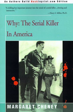 Why?: The Serial Killer in America [Paperback] [2000] (Author) Margaret Cheney (Why The Serial Killer In America compare prices)