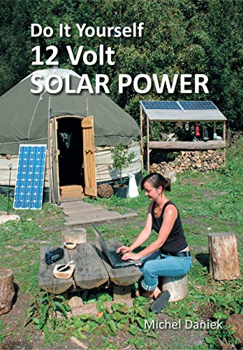 Do It Yourself 12 Volt Solar Power, 3rd Edition