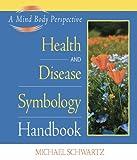 Health and Disease Symbology Handbook, Michael Schwartz, 097968840X