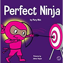 Perfect Ninja: A Children's Book About Developing a Growth Mindset (Ninja Life Hacks)