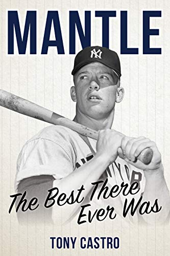 Mantle: The Best There Ever Was (Best Switch Hitters In Baseball)