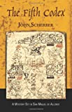 The Fifth Codex, John Scherber, 143275808X