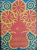img - for Cuentos hungaros.edicion cubana. book / textbook / text book