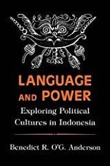 Language and Power: Exploring Political Cultures in Indonesia (The Wilder House Series in Politics, History and Culture) Paperback