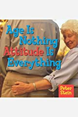 Age Is Nothing Attitude Is Everything Hardcover