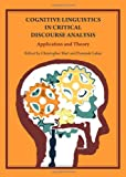 Cognitive Linguistics in Critical Discourse Analysis: Application and Theory, Christopher Hart, 1443817481