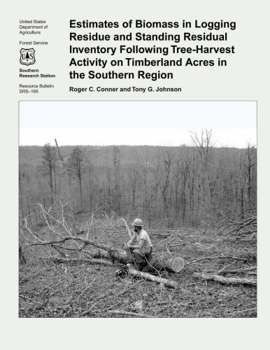Estimates of Biomass in Logging Residue and Standing Residual Inventory Following Tree-Harvest Activity on Timberland Acres in the Southern Region