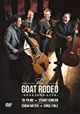Music : The Goat Rodeo Sessions Live