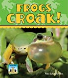 Frogs Croak! (Animal Sounds Set 2)