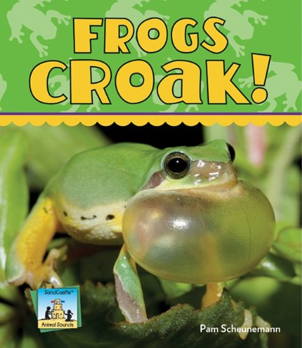 Frogs Croak! (Animal Sounds Set 2) by SandCastle