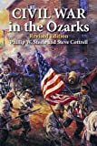 Civil War in the Ozarks 2nd Edition