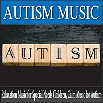 Autism Music: Relaxation Music for Special Needs Children