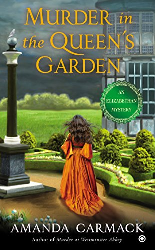 Murder in the Queen's Garden (An Elizabethan Mystery)